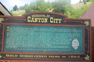 The history of Canyon City which was very colorful.